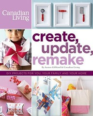 Create, Update, Remake: Diy Projects For You, Your Family And Your Home
