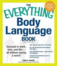 The Everything Body Language Book: Succeed In Work, Love, And Life - All Without Saying A Word! (everything Series)