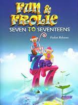 Fun & Frolic : Seven To Seventeens