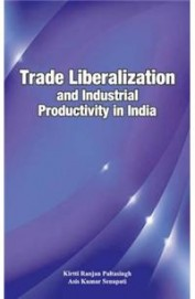 Trade Liberalization & Inudstrial Productivity In India