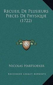 Recueil de Plusieurs Pieces de Physique (1722)