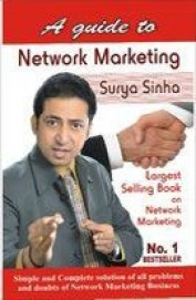 Guide To Network Marketing - Simple & Complete Solution Of All Problem & Doubts Of Network