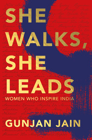She Walks She Leads : Women Who Inspires India