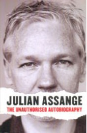 Julian Assange : The Unauthorised Autobiography