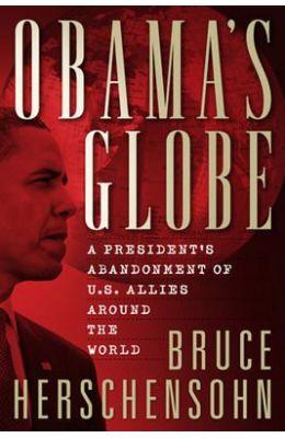 Obama's Globe: A President's Abandonment of U.S. Allies Around the World