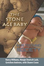 The Stone Age Baby in a Techno Society