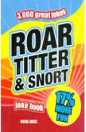 Roar Titter & Snort