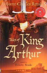 Usborne Classics Retold: Tales Of King Arthur