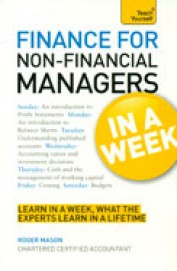 Teach Yourself : Finance For Non Financial        Managers In A Week