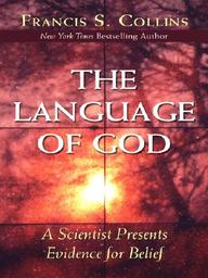 The Language Of God: A Scientist Presents Evidence For Belief (Walker Large Print Books)