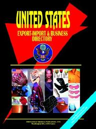 United States Export-Import And Business Directory (World Export-Import And Business Library)
