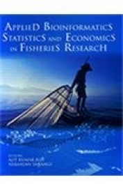Applied Bioinformatics Statistics & Economics In Fisheries Research