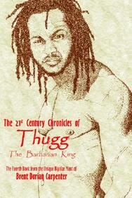 The 21st Century Chronicles Of Thugg The Barbarian King