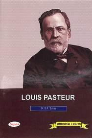 Louis Pasteur - Immortal Lights