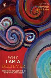 Why I Am A Believer - Personal Reflections On Nine World Religions