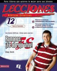 Lecciones Biblicas Creativas: Romanos: Fe Al Rojo Vivo!