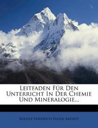 Leitfaden Fur Den Unterricht in Der Chemie Und Mineralogie...