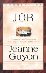 The Book Of Job: With Explanations And Reflections Regarding The Interior Life