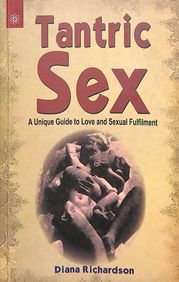 Tantric Sex A Unique Guide To Love & Sexual       Fulfilment