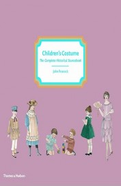 Childrens Costume - Complete Historical Source Book