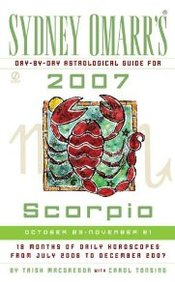 Sydney Omarr's Day-By-Day Astrological Guide For The Year 2007: Scorpio (Sydney Omarr's Day By Day Astrological Guide For Scorpi
