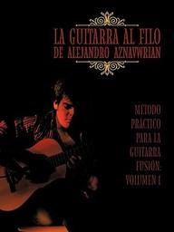 La Guitarra Al Filo De Alejandro Aznavwrian (Spanish Edition)
