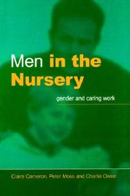 Men In The Nursery: Gender And Caring Work: Occupational Segregation In Childcare