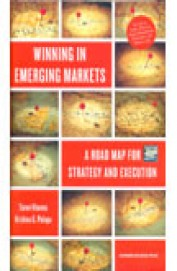 Winning In Emerging Markets  - A Road Map For      Strategy & Execution