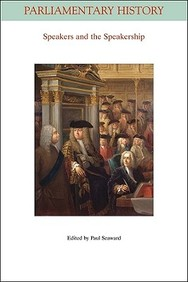 Speakers And The Speakership: Presiding Officers And The Management Of Business From The Middle Ages To The Twenty-First Century