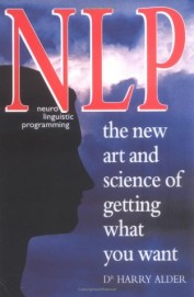 Nlp Neuro Linguistic Programming - The New Art &  Science Of Getting What You Want
