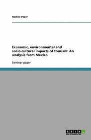 Economic, Environmental and Socio-Cultural Impacts of Tourism: An Analysis from Mexico