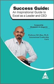 Success Guide : An Inspirational Guide To Excel As A Leader & Ceo