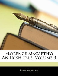 Florence Macarthy: An Irish Tale, Volume 3