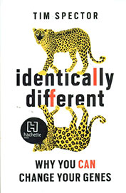 Identically Different : Why You Can Change Your    Genes