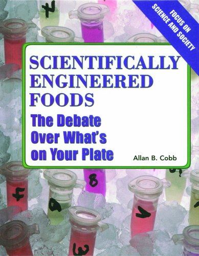 Scientifically Engineered Foods: The Debate over What's on Your Plate (Focus on Science and Society)