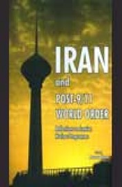 Iran & Post 9/11 World Order : Reflections On Iranian Nuclear Programme