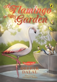 Feather Tales : A Flamingo In My Garden