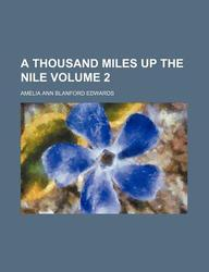 A Thousand Miles Up the Nile Volume 2
