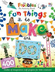 Fun Things To Make And Do (froobles Activity Books)