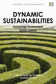 Dynamic Sustainabilities: Technology, Environment, Social Justice (Pathways To Sustainability Series)