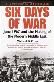Six Days Of War : June 1967 & The Making Of The    Modern Middle East