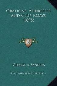 Orations, Addresses and Club Essays (1895)