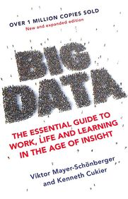 Big Data : A Revolution That Will Transform How We Live, Work & Think