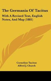 The Germania of Tacitus: With a Revised Text, English Notes, and Map (1881)