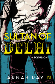 Sultan Of Delhi : Ascension