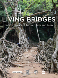 Living Bridges: Folk Cultures of India, Then and Now