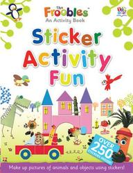 Big Book Of Sticker Fun (froobles Activity Books)