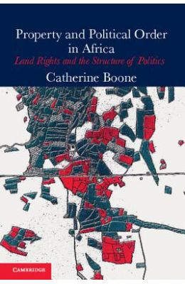 Property and Political Order in Africa: Land Rights and the Structure of Politics