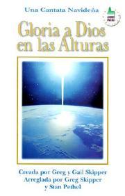 Gloria A Dios En Las Alturas: Una Cantata Nauldena
