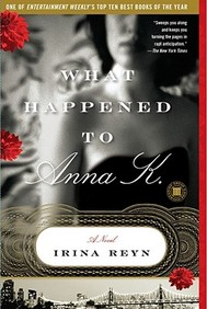 What Happened To Anna K.: A Novel (Touchstone Books)